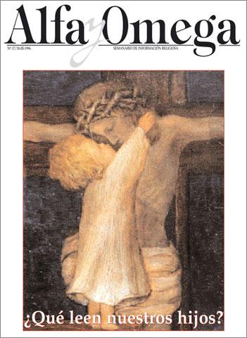 La fe abraza la vida. Portada del nº 17 (30-III-1996)